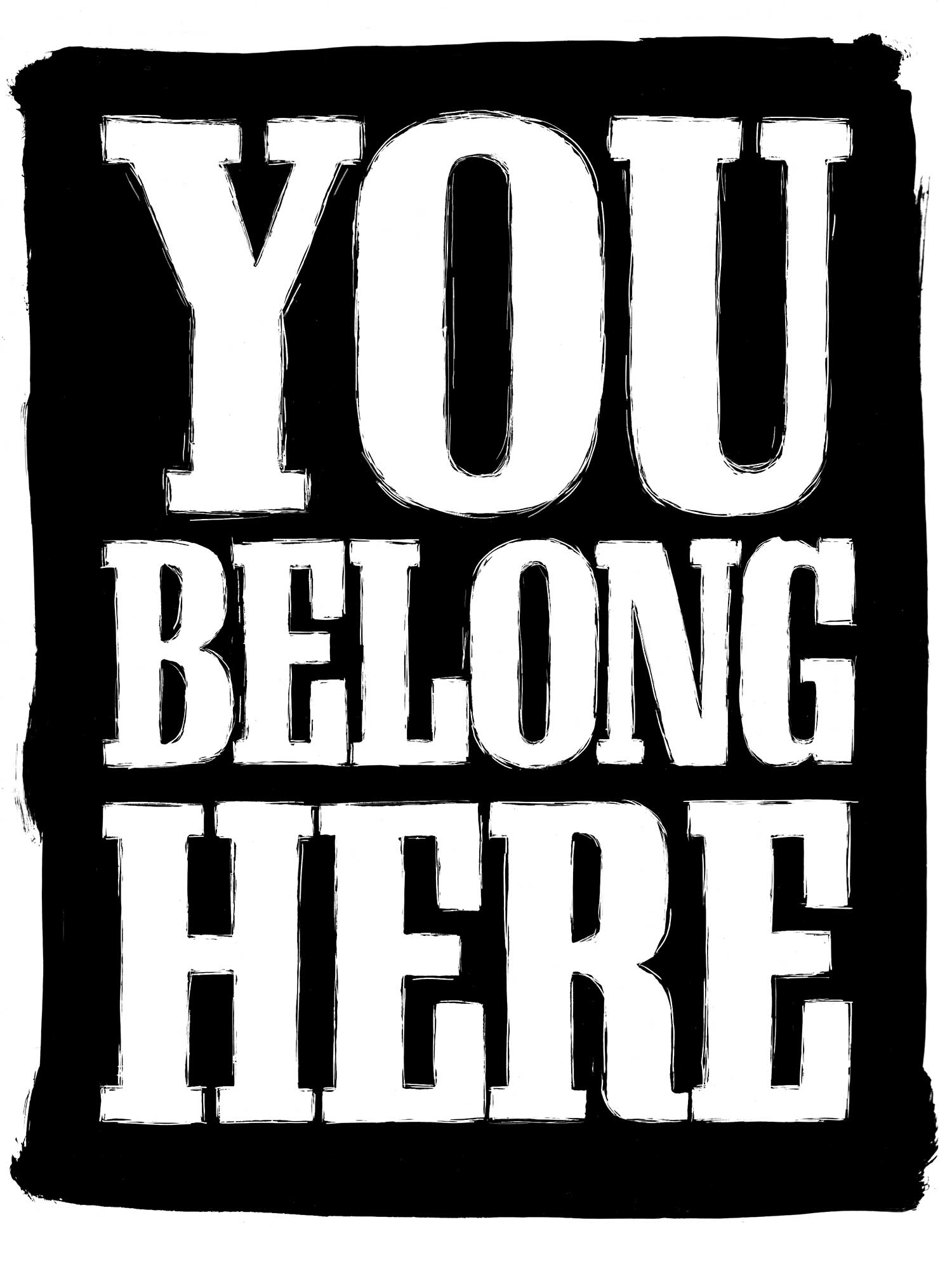 Black background print with my text reading You Belong Here