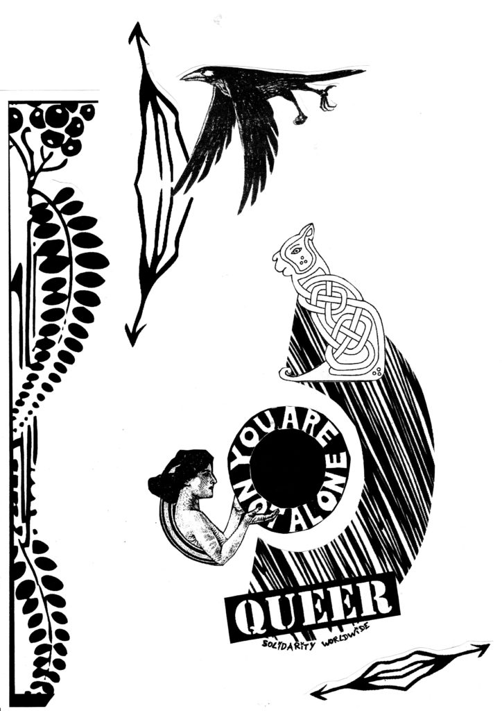 "Black and white collage art featuring various shapes, and a figure holding a circle that reads ""YOU ARE NOT ALONE"", underneath which is a block reading ""QUEER"", and then ""solidarity worldwide""."