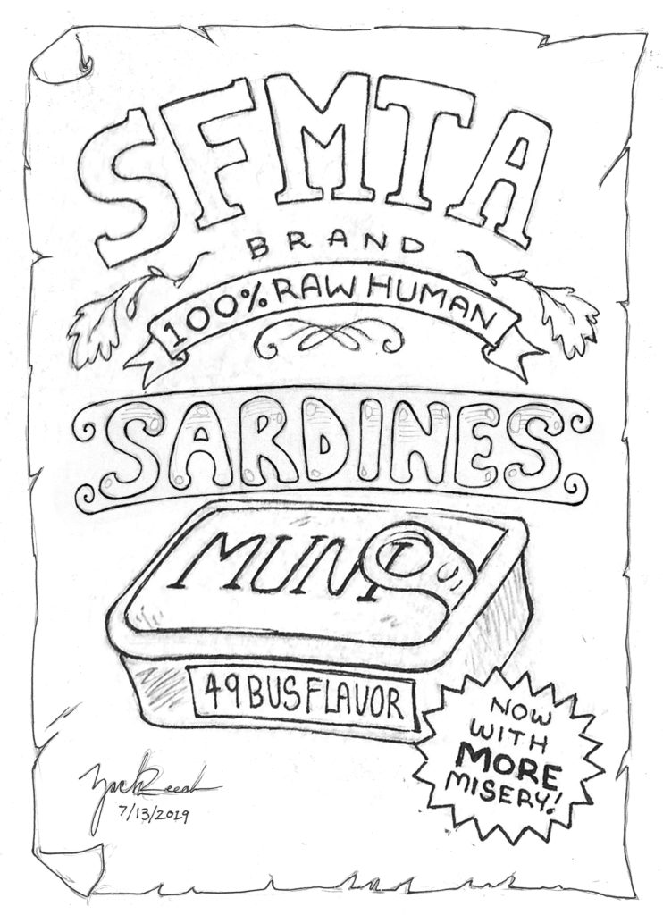 """A retro style advertisement reads """"SFMTA Brand 100% RAW HUMAN Sardines"""". A can of sardines is labelled """"MUNI, 49 bus flavor"""" with a burst that reads """"now with more misery!"""""""